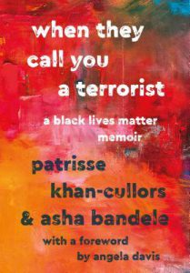 Book cover of When They Call You a Terrorist: a Black Lives Matter Memoir