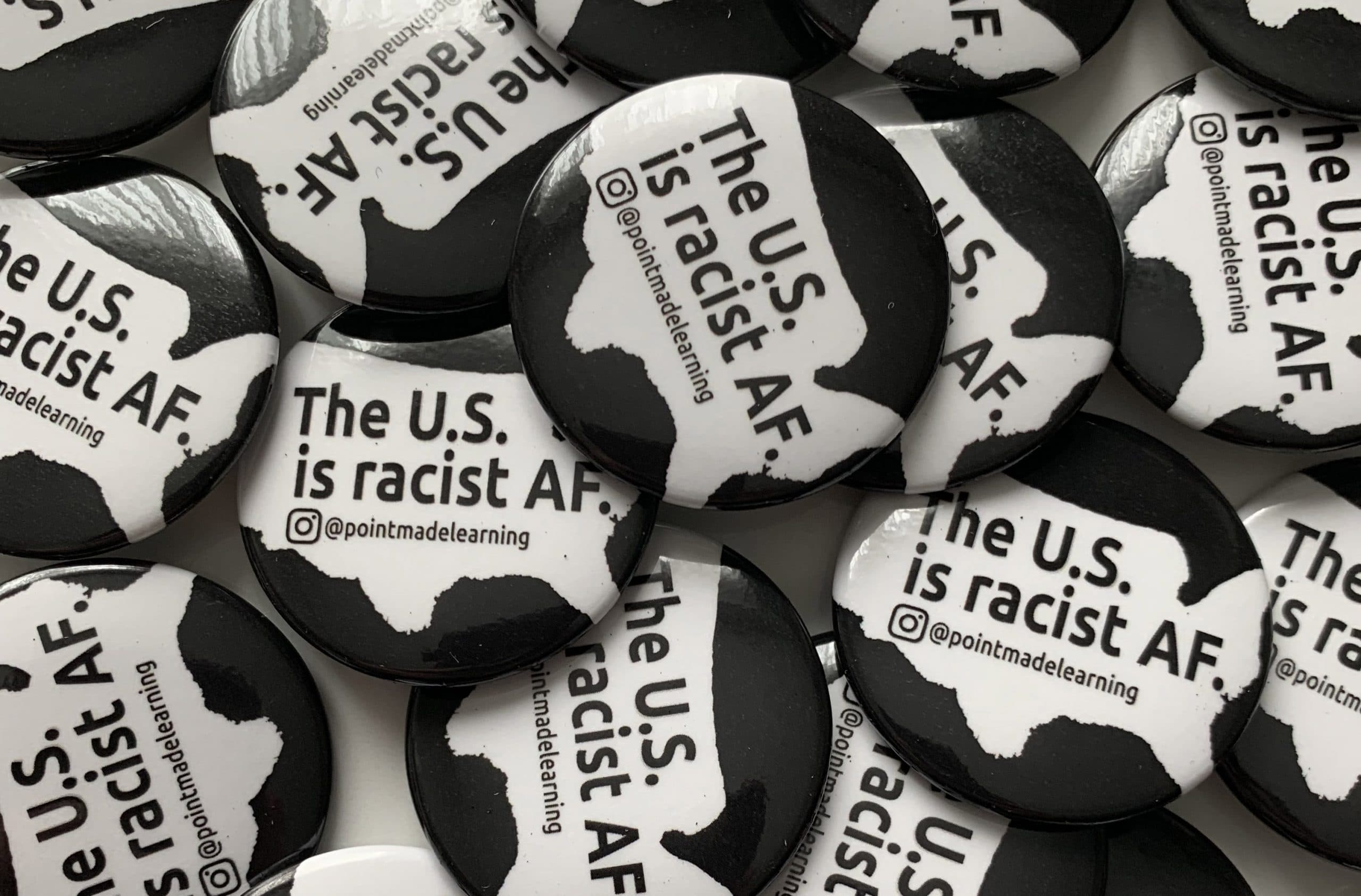 """The US is racist AF"" Pins"