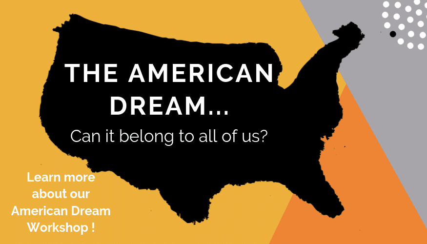 The American Dream Workshop Experience