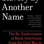 "Book cover of ""Slavery by Another Name"""