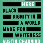 "Book cover of ""I'm Still Here: Black Dignity in a World Made for Whiteness"""