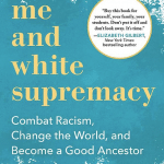 "Book cover of ""Me and White Supremacy"""