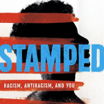 "Book cover of ""Stamped: Racism, Antiracism, and You"""