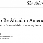 """Who Gets to Be Afraid in America?"" -The Atlantic"